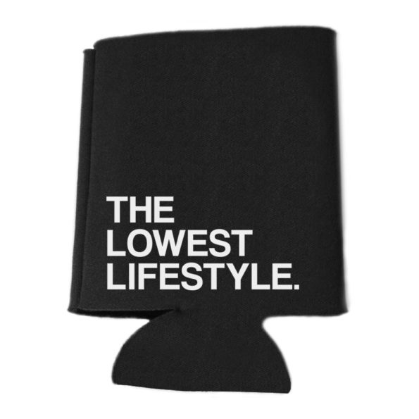 Low Label The Lowest Lifestyle Koozies